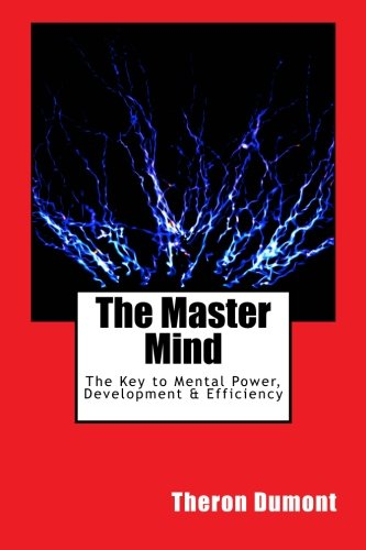 9781468188301: The Master Mind: The Key to Mental Power, Development & Efficiency