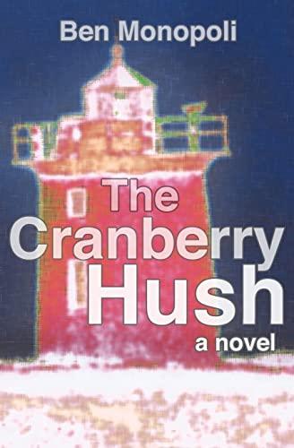 9781468189551: The Cranberry Hush: A Novel