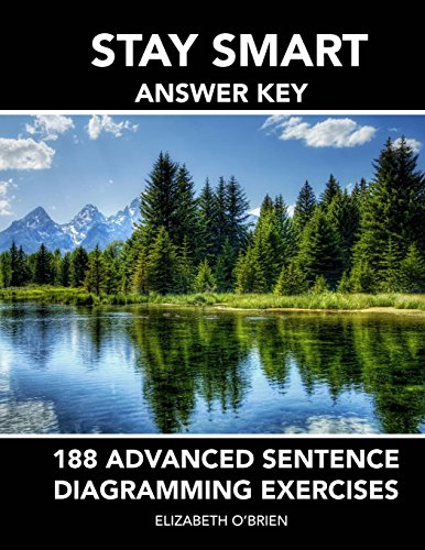 Stay Smart Answer Key: 188 Advanced Sentence Diagramming Exercises: Grammar the Easy Way: O'Brien, ...