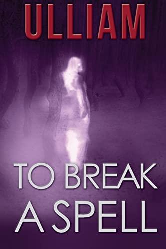 9781468191769: To Break a Spell