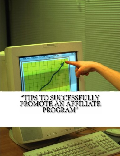 """Tips to Successfully Promote an Affiliate Program"" (1468191861) by Char"
