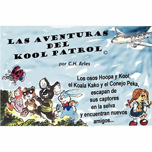 9781468194135: Las Aventuras del Kool Patrol © (Spanish Edition)