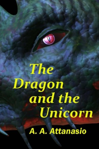 9781468194753: The Dragon and the Unicorn: The Perilous Order of Camelot (Volume 1)