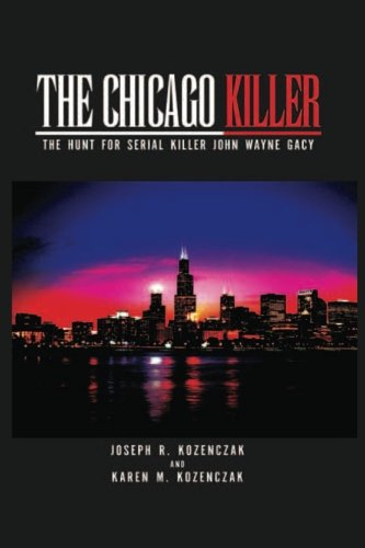 9781468195231: The Chicago Killer: The Hunt For Serial Killer John Wayne Gacy