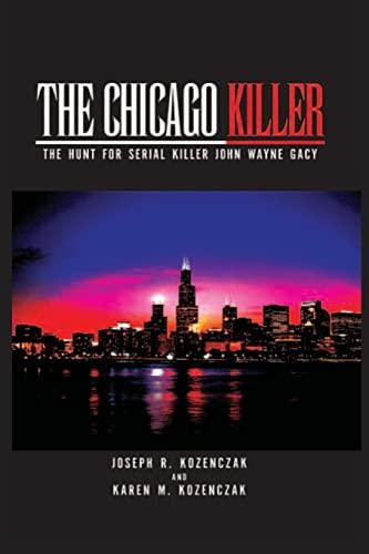 9781468195231: The Chicago Killer: The Hunt For Serial Killer John Wayne Gacy