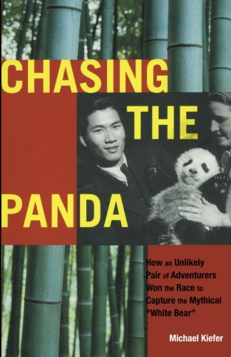 """Chasing the Panda: How an unlikely pair of adventurers won the race to capture the mythical """"..."""