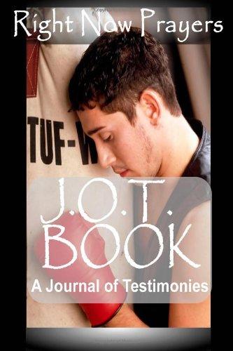 9781468196573: Right Now Prayers : JOT Book: A Journal of Testimonies