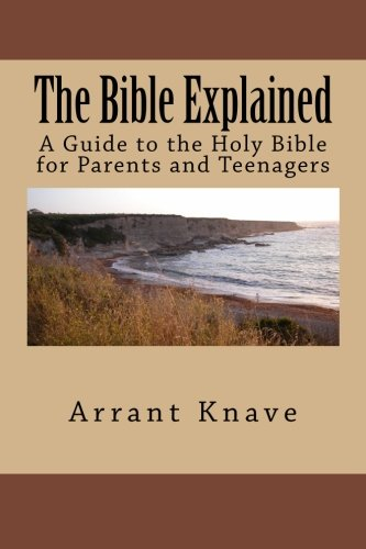 9781468197068: The Bible Explained: A Guide to the Holy Bible for Parents and Teenagers