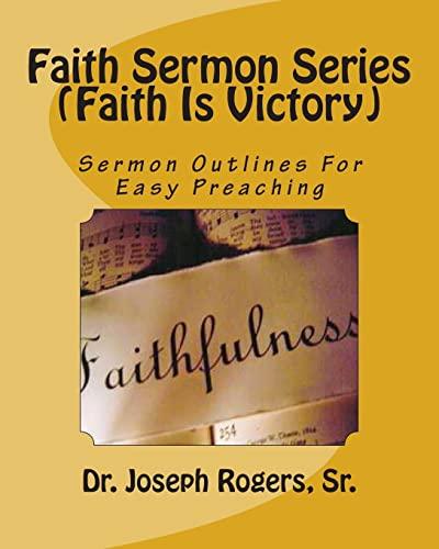 9781468197655: Faith Sermon Series (Faith Is Victory): Sermon Outlines For Easy Preaching