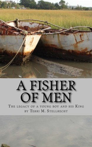 9781468197679: A Fisher of Men: The legacy of a young boy and his King