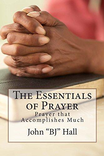 9781468197969: The Essentials of Prayer: Prayer that Accomplishes Much