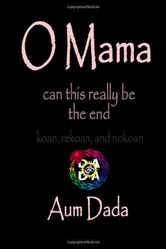 O Mama: can this really be the: Aum Dada