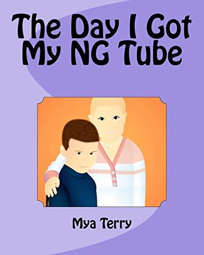 9781468198751: The Day I Got My NG Tube (Volume 1)