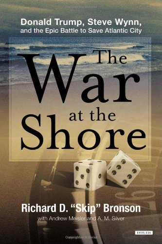 9781468300468: The War at the Shore: Donald Trump, Steve Wynn, and the Epic Battle to Save Atlantic City