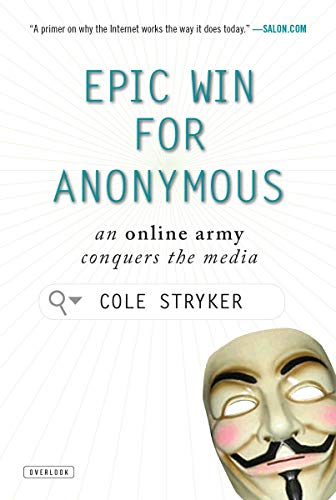 9781468300598: Epic Win for Anonymous: An Online Army Conquers the Media