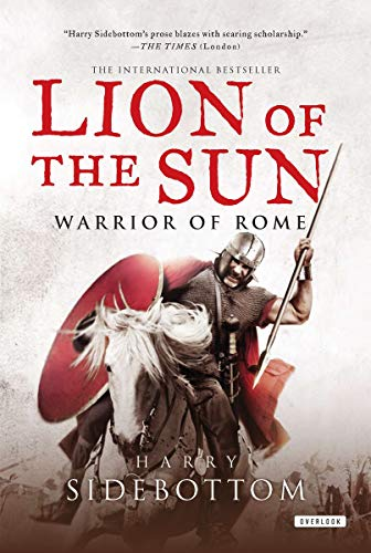 Lion of the Sun: Warrior of Rome: Book 3: Harry Sidebottom