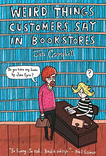 9781468301281: Weird Things Customers Say in Bookstores