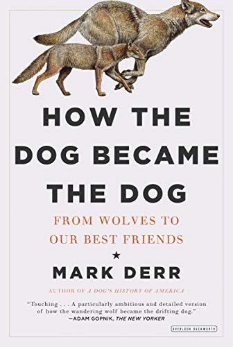 9781468302691: How the Dog Became the Dog: From Wolves to Our Best Friends