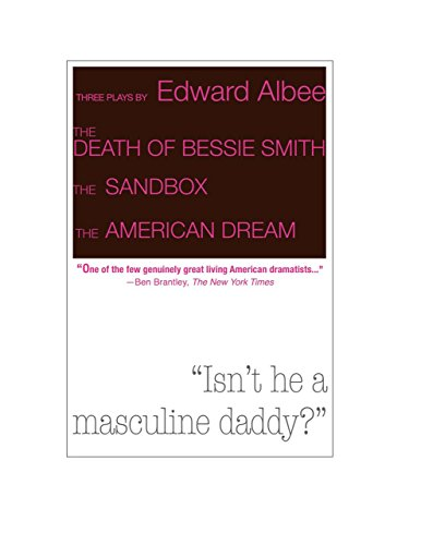 Death of Bessie Smith, the Sandbox, and the American Dream: Albee, Edward