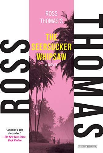 The Seersucker Whipsaw: A Novel: Thomas, Ross