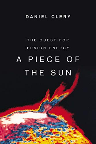 9781468304930: A Piece of the Sun: The Quest for Fusion Energy