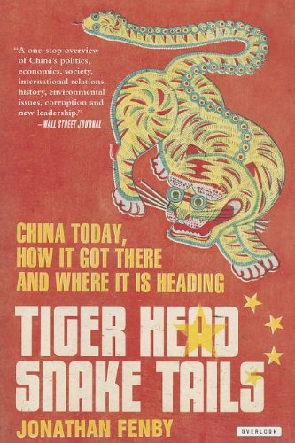 9781468305050: Tiger Head, Snake Tails: China Today, How It Got There, and Where It Is Heading