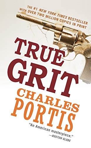True Grit: A Novel: Portis, Charles