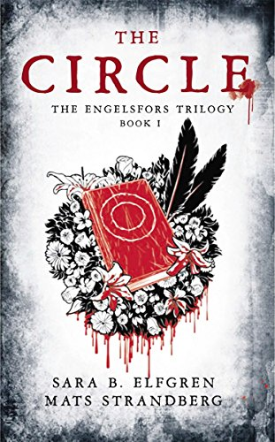 9781468306583: The Circle: The Engelsfors Trilogy--Book 1