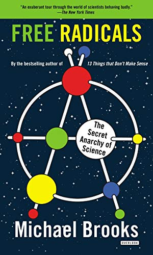 9781468306712: Free Radicals: The Secret Anarchy of Science