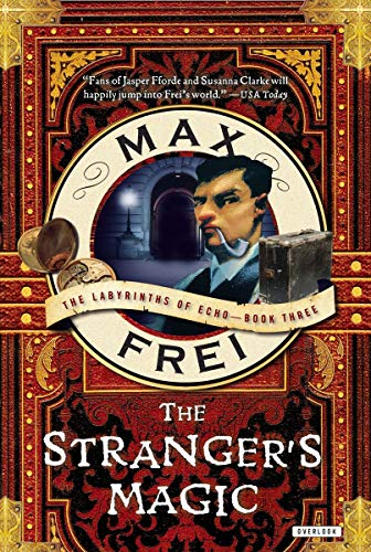 9781468306743: The Stranger's Magic: The Labyrinths of Echo-Book Three
