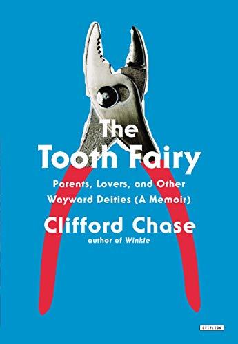 9781468306958: The Tooth Fairy: Parents, Lovers, and Other Wayward Deities (A Memoir)