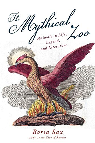 9781468307207: The Mythical Zoo: Animals in Myth, Legend, and Literature
