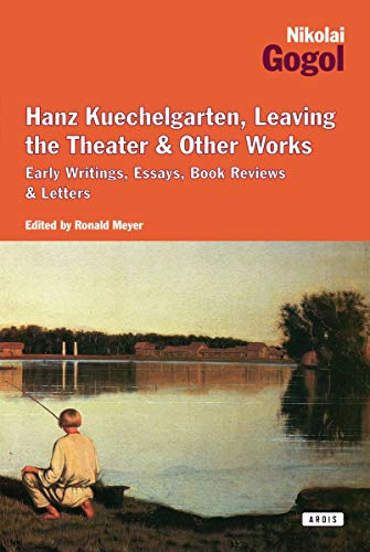 Hanz Kuechelgarten Leaving the Theater & Other Works Early Writings Essays Book Reviews & ...