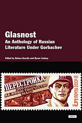 Glasnost: An Anthology of Literature Under Gorbachev: Goscilo, Helena