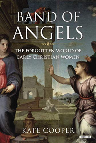 9781468307405: Band of Angels: The Forgotten World of Early Christian Women