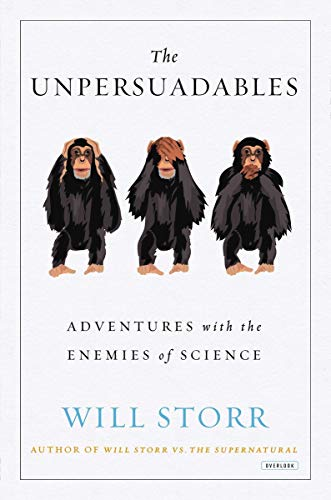 9781468308181: The Unpersuadables: Adventures with the Enemies of Science