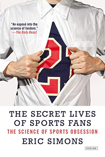 9781468308778: The Secret Lives of Sports Fans: The Science of Sports Obsession