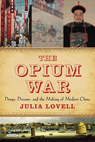 9781468308952: The Opium War: Drugs, Dreams and the Making of Modern China