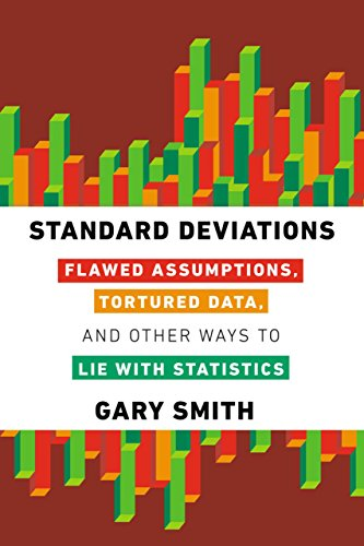 9781468309201: Standard Deviations: Flawed Assumptions, Tortured Data, and Other Ways to Lie With Statistics