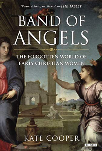 9781468309393: Band of Angels: The Forgotten World of Early Christian Women