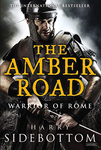 9781468309478: The Amber Road: Warrior of Rome: Book 6