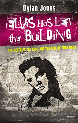 9781468309676: Elvis Has Left the Building: The Death of the King and the Rise of Punk Rock