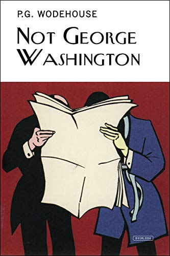 9781468309683: Not George Washington (The Collector's Wodehouse)