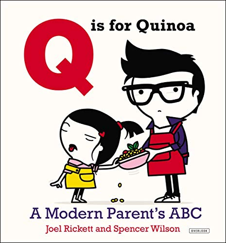 Q is for Quinoa: A Modern Parent's: Joel Rickett
