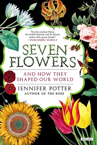 9781468310092: Seven Flowers And How They Shaped Our World