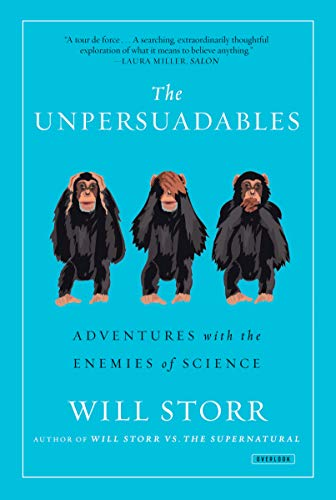 9781468310108: The Unpersuadables: Adventures with the Enemies of Science