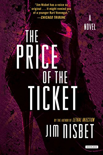 The Price of the Ticket: A Novel: Nisbet, Jim