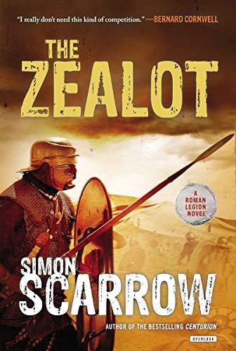 The Zealot: A Roman Legion Novel: Scarrow, Simon