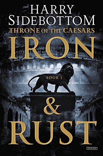 Iron and Rust: Throne of the Caesars: Sidebottom, Harry