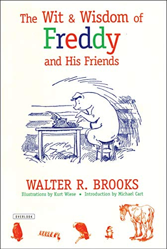 The Wit and Wisdom of Freddy and His Friends: Brooks, Walter R.